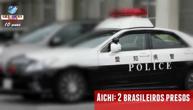 &nbspDois brasileiros são presos em Aichi