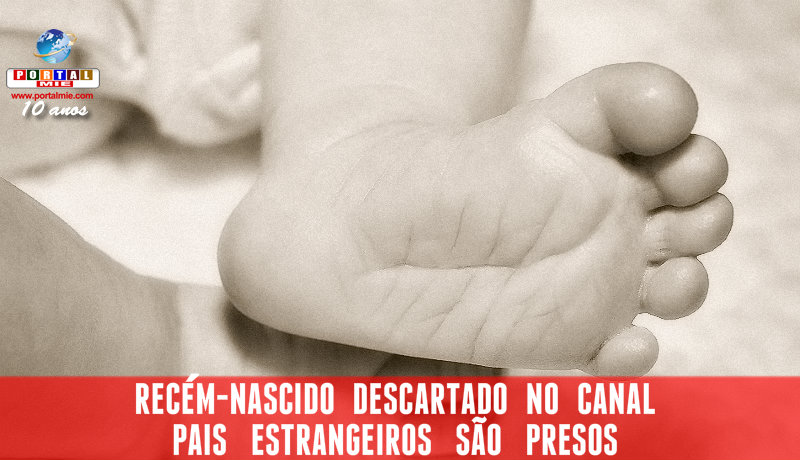 &nbspPais do recém-nascido descartado no canal são estrangeiros
