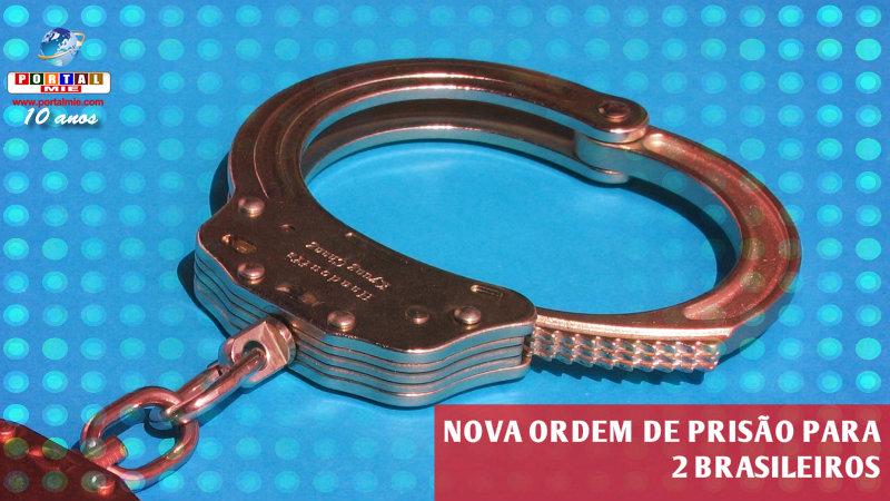 &nbspPolícia dá nova ordem de prisão para 2 brasileiros