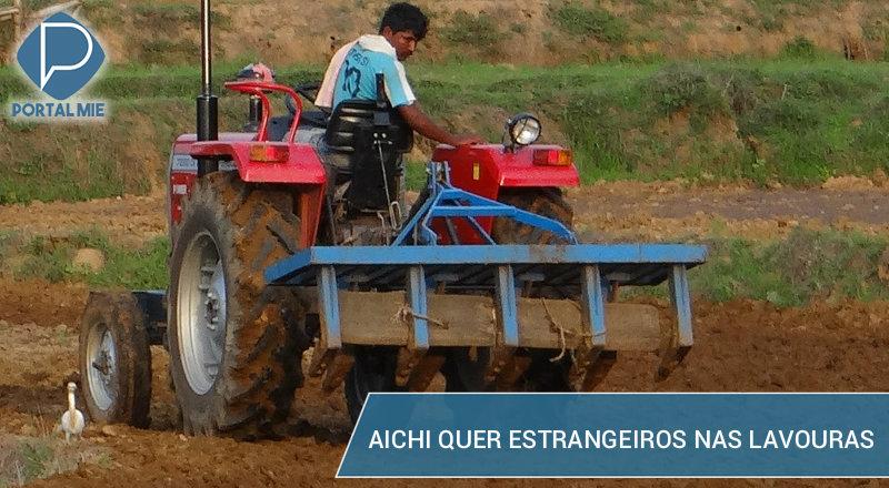 &nbspAichi quer contratar estrangeiros para trabalho na agricultura