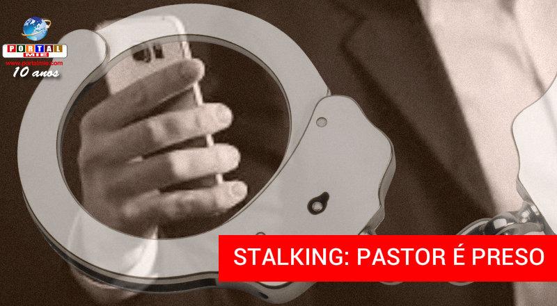&nbspPastor é preso por stalking contra ex-namorada