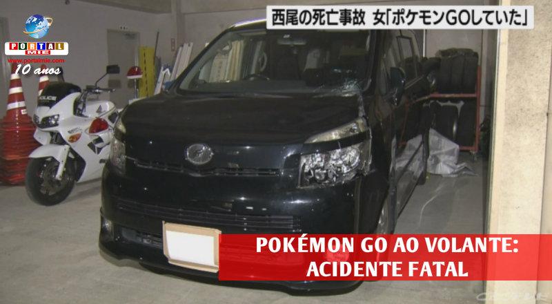 &nbspVítima fatal no acidente: mulher jogava Pokémon Go