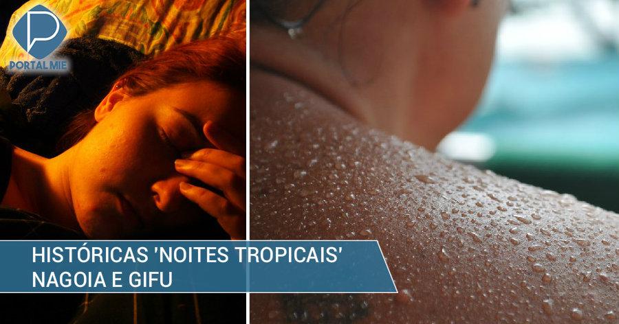 &nbspInéditas desde o século retrasado: contínuas 'noites tropicais'