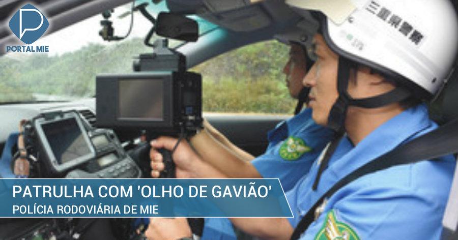 &nbspPolícia rodoviária de Mie: fiscalização com 'olho de gavião'