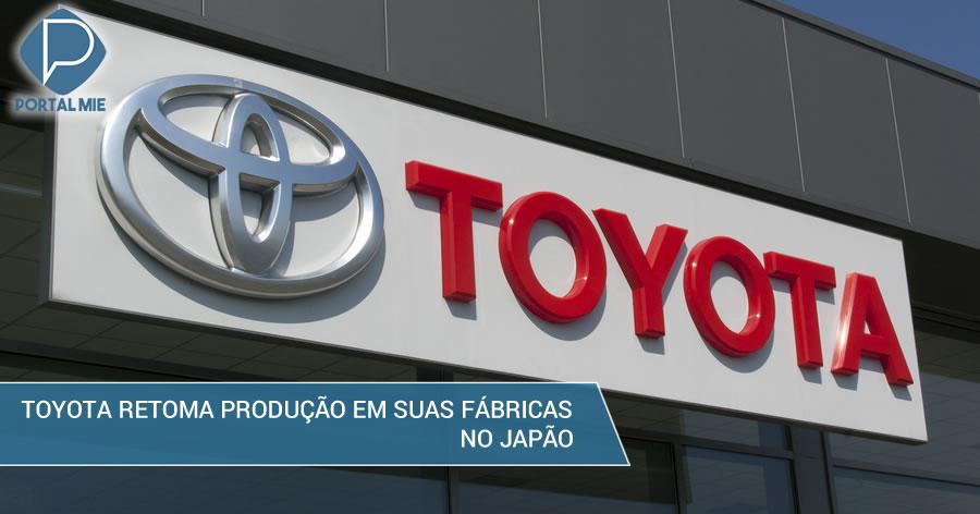 &nbspToyota retoma produção em fábricas no Japão