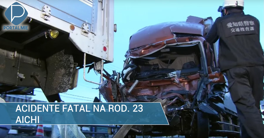 &nbspAcidente fatal entre 2 caminhões na rodovia 23, em Aichi