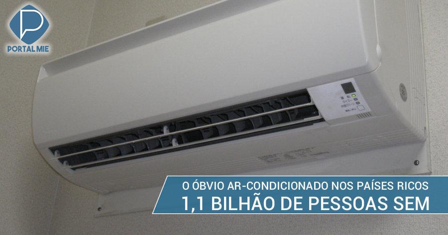 &nbspMais de 1 bilhão de pessoas sem ar-condicionado
