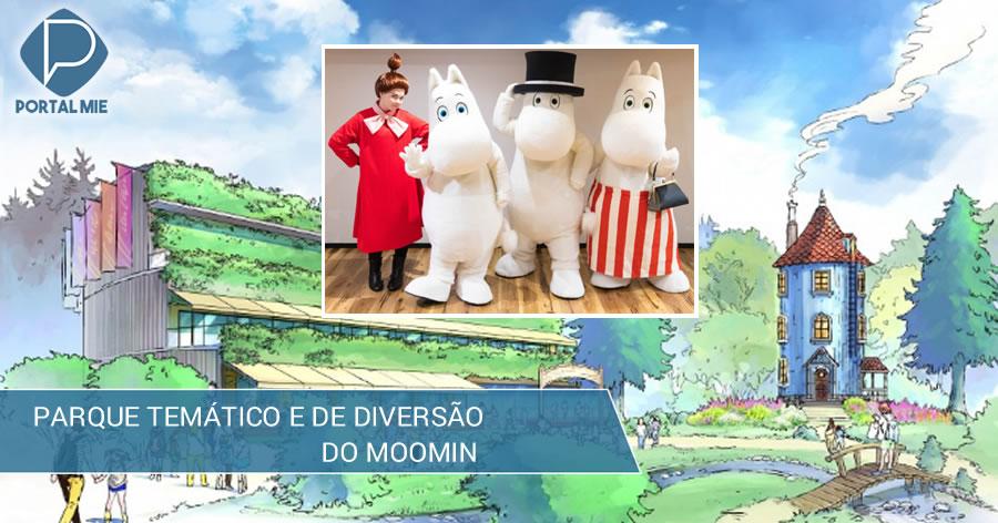 &nbspParque temático e de diversão do Moomin será inaugurado em breve