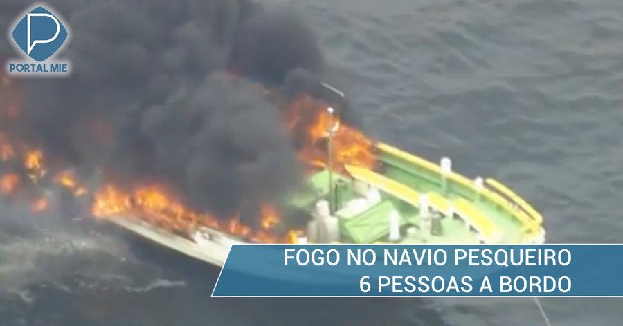 &nbspNavio pesqueiro em chamas: 6 são salvos