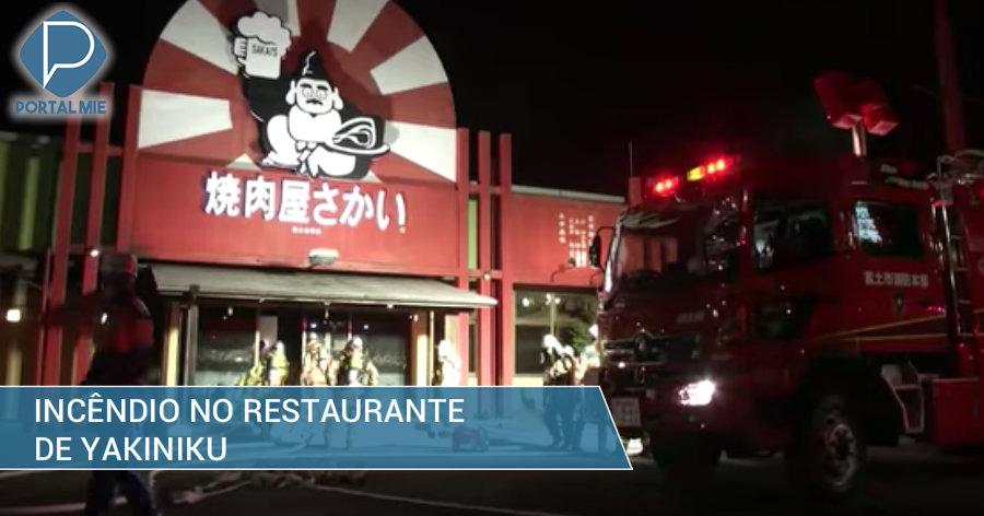 &nbspIncêndio no restaurante de 'yakiniku' em Shizuoka