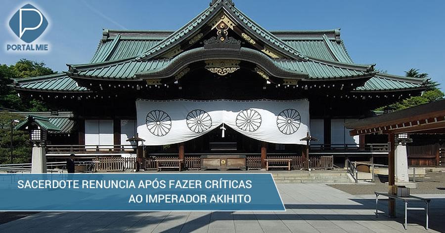 &nbspSacerdote do controverso santuário Yasukuni renuncia após fazer críticas ao imperador Akihito