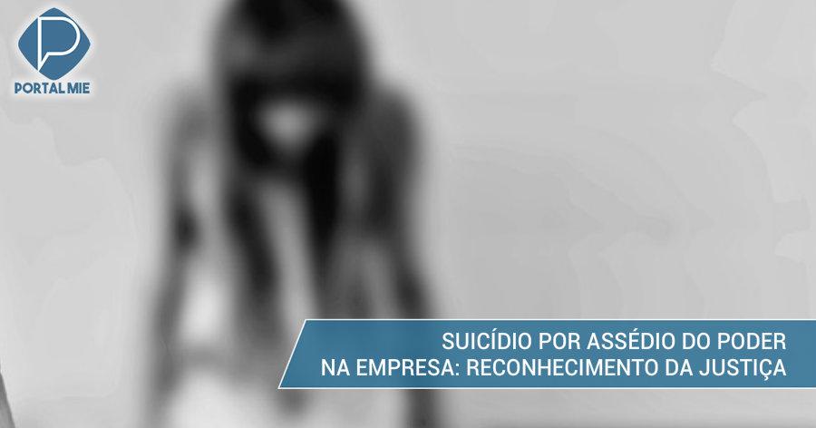 &nbspTribunal reconhece assédio do poder como causa do suicídio da funcionária