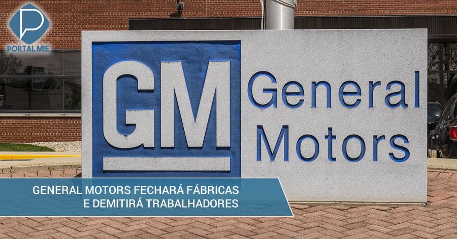 &nbspGM fechará 5 fábricas na América do Norte