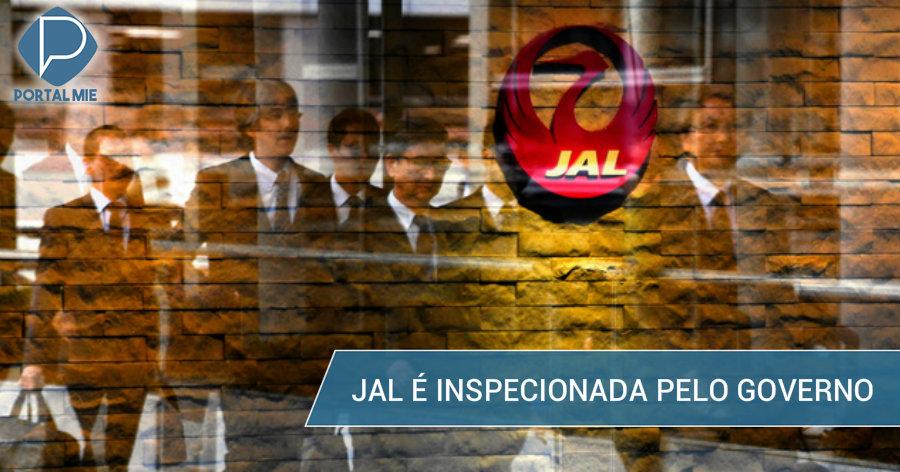 &nbspGoverno inicia inspeção de 3 dias na JAL