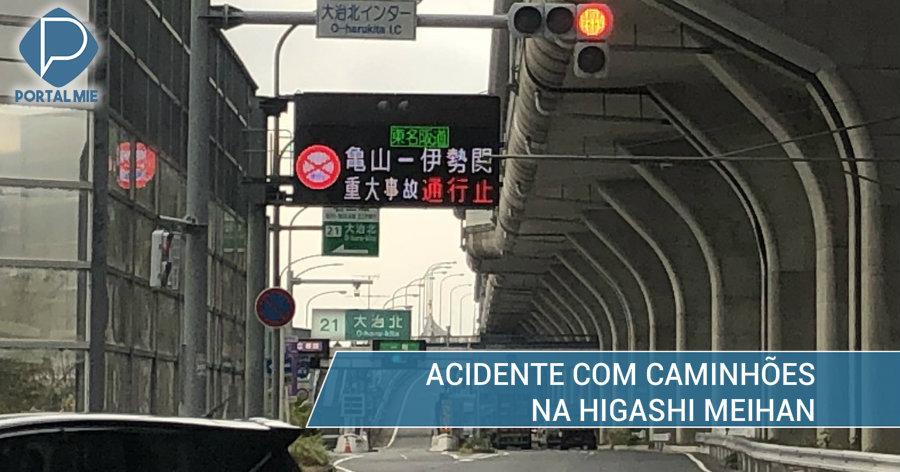 &nbspAcidente com caminhões na Higashi Meihan
