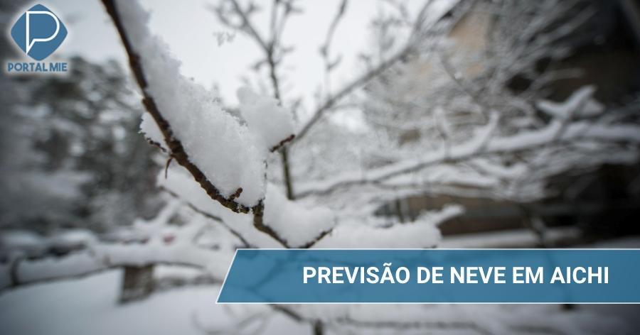 &nbspFim de inverno com previsão de neve, inclusive em Aichi