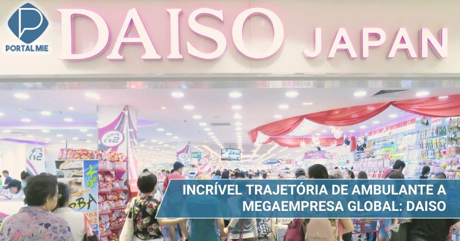 &nbspImpressionante trajetória da Daiso: de venda ambulante a megaempresa global