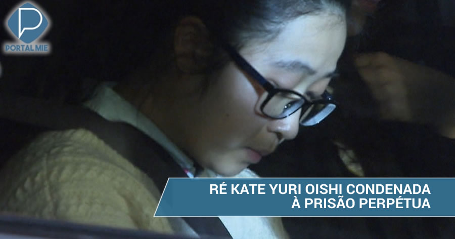 &nbspBrasileira Kate Yuri é condenada à prisão perpétua